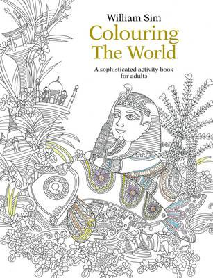 Colouring the World: A Sophisticated Activity Book for Adult (BOK)