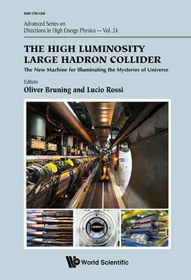 High Luminosity Large Hadron Collider, The: The New Machine (BOK)