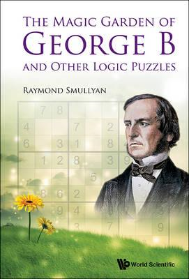 Magic Garden Of George B And Other Logic Puzzles, The (BOK)