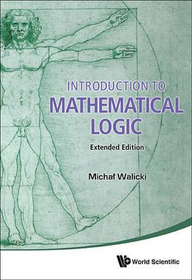 Introduction To Mathematical Logic (Extended Edition) (BOK)