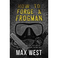 How to Forge a Frogman (BOK)