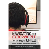 Navigating the Cyberworld with Your Child (BOK)