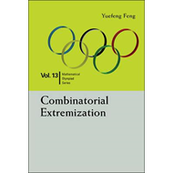 Combinatorial Extremization: In Mathematical Olympiad And Co (BOK)