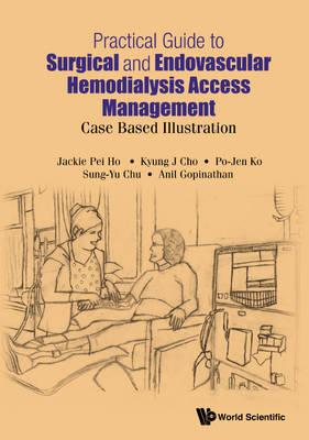 Practical Guide To Surgical And Endovascular Hemodialysis Ac (BOK)