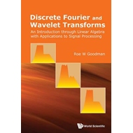 Discrete Fourier And Wavelet Transforms: An Introduction Thr (BOK)