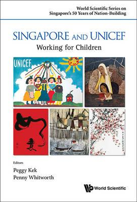 Singapore And Unicef: Working For Children (BOK)