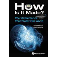 Mathematics That Power Our World, The: How Is It Made? (BOK)