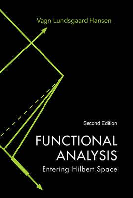 Functional Analysis: Entering Hilbert Space (BOK)