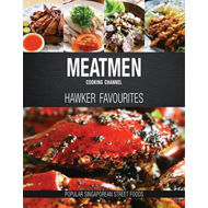 Meatmen Cooking Channel: Hawker Favourites (BOK)