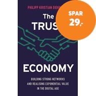 Produktbilde for The Trust Economy - Building Strong Networks and Realising Exponential Value in the Digital Age (BOK)