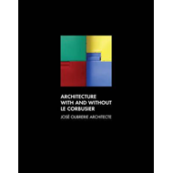 Architecture with and without Le Corbusier: Jose Oubrerie Architecte (BOK)