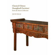 Classical Chinese Huanghuali Furniture from the Haven Collec (BOK)