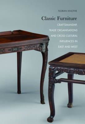 Classic Furniture - Craftsmanship, Trade Organisations, and (BOK)