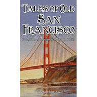 Tales of Old San Francisco (BOK)