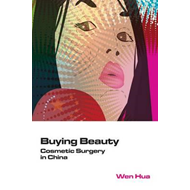 Buying Beauty: Cosmetic Surgery in China (BOK)