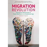 Migration Revolution: Philippine Nationhood and Class Relations in a Globalized Age (BOK)