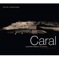 Caral - The First Civilization in the Americas (BOK)