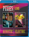 Pixies - Live: Acoustic / Electric (BLU-RAY)