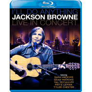 Jackson Browne - I'll Do Anything: Jackson Browne Live In Concert (BLU-RAY)