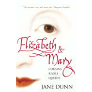 Elizabeth and Mary: Cousins, Rivals, Queens (BOK)