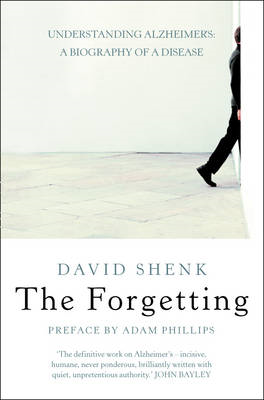 The Forgetting: Understanding Alzheimer's - A Biography of a Disease (BOK)