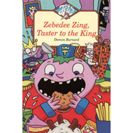 Zebedee Zing, Taster to the King
