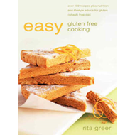 Easy Gluten Free Cooking: Over 130 Recipes Plus Nutrition and Lifestyle Advice for Gluten (Wheat) Fr (BOK)