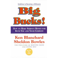 Big Bucks!: Make Serious Money for You and Your Company (BOK)
