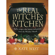 The Real Witches' Kitchen: Spells, Recipes, Oils, Lotions and Potions from the Witches' Hearth (BOK)