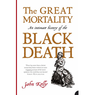 The Great Mortality: An Intimate History of the Black Death (BOK)
