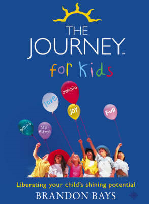 The Journey for Kids: Liberating Your Child's Shining Potential (BOK)