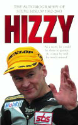 Hizzy: The Autobiography of Steve Hislop (BOK)
