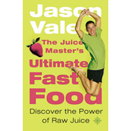 The Juice Master's Ultimate Fast Food: Discover the Power of Raw Juice (BOK)