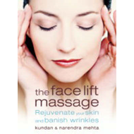 The Face Lift Massage: Rejuvenate Your Skin and Reduce Fine Lines and Wrinkles (BOK)