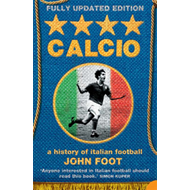 Calcio: A History of Italian Football (BOK)