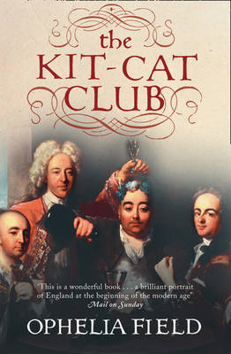 The Kit-Cat Club: Friends Who Imagined a Nation (BOK)