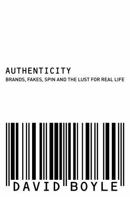 Authenticity: Brands, Fakes, Spin and the Lust for Real Life (BOK)