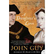A Daughter's Love: Thomas and Margaret More (BOK)