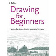 Drawing for Beginners: A Step-by-step Guide to Successful Drawing (BOK)