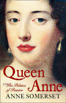 Queen Anne: The Politics of Passion (BOK)