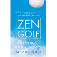 Zen Golf: Mastering the Mental Game (BOK)