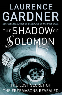 The Shadow of Solomon: The Lost Secret of the Freemasons Revealed (BOK)
