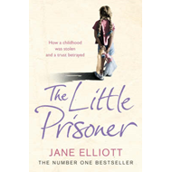 The Little Prisoner: How a Childhood Was Stolen and a Trust Betrayed (BOK)