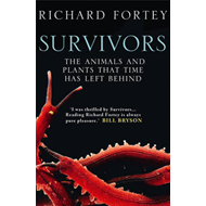 Survivors: The Animals and Plants That Time Has Left Behind (BOK)