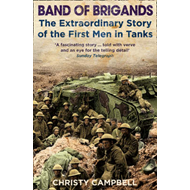 Band of Brigands: The First Men in Tanks (BOK)