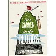 The Garden in the Clouds: From Derelict Smallholding to Mountain Paradise (BOK)