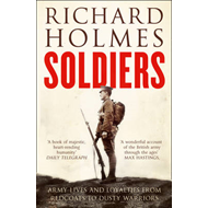 Soldiers: Army Lives and Loyalties from Redcoats to Dusty Warriors (BOK)