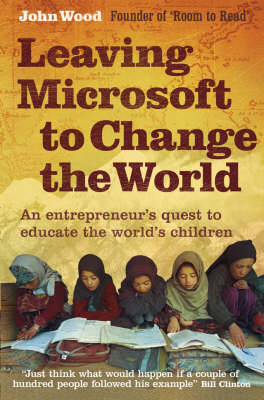 Leaving Microsoft to Change the World: An Entrepreneur's Quest to Educate the World's Children (BOK)