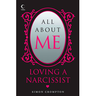 All About Me: Loving a Narcissist (BOK)