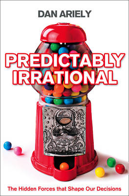 Predictably Irrational: The Hidden Forces that Shape Our Dec (BOK)